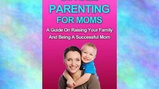 Audiobook-Parenting-Single-Parenting-For-Moms-A-Guide-in-Raising-Your-Family-and-Being-a