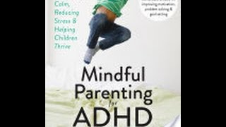 Dwnload-Mindful-Parenting-for-ADHD-by-Mark-Bertin-PDF