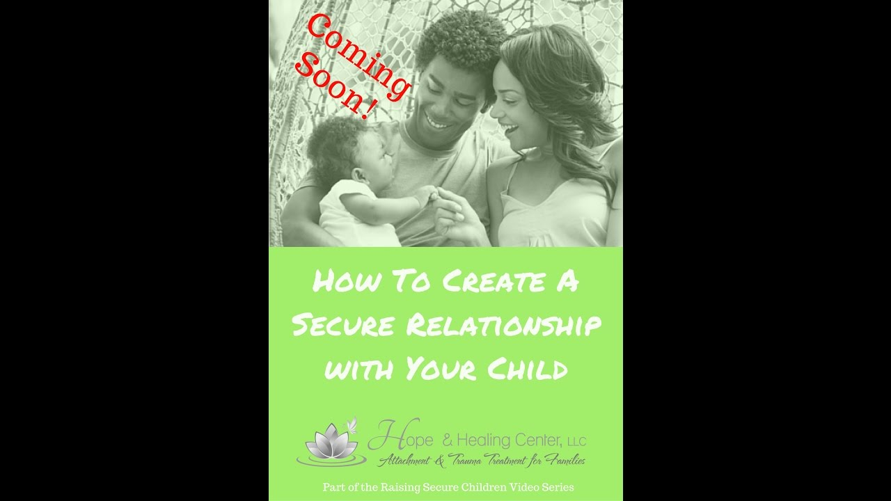 How-To-Create-a-Secure-Relationship-with-Your-Child