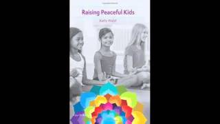 Raising-Peaceful-Kids-A-Parenting-Guide-to-Raising-Children-in-a-Mindful-Way