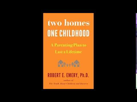 Two-Homes-One-Childhood-A-Parenting-Plan-to-Last-a-Lifetime