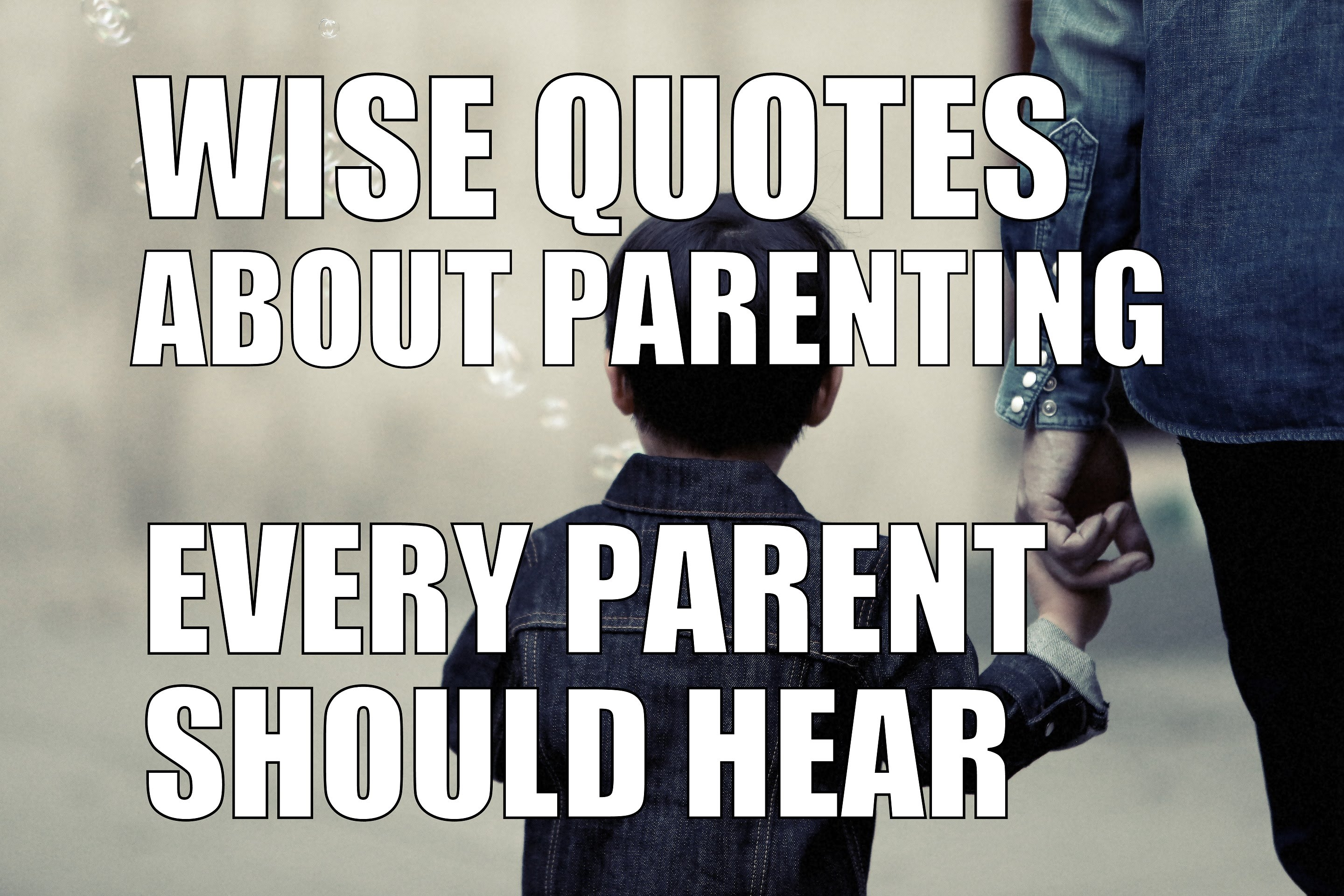 Wise-Quotes-About-Parenting-That-Every-Parent-Should-Hear