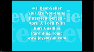 You-Are-Not-Alone-Series-Parenting-Topic-wKari-April-J.-Fords-Best-Seller